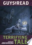 Guys Read  Terrifying Tales