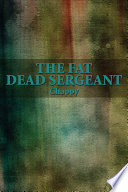 The Fat Dead Sergeant