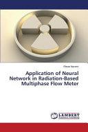 Application of Neural Network in Radiation Based Multiphase Flow Meter