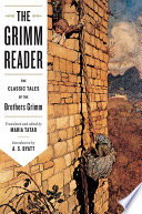The Grimm Reader  The Classic Tales of the Brothers Grimm