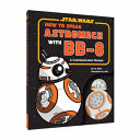 How to Speak Astromech with BB 8