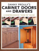 Danny Proulx's Cabinet Doors and Drawers Pdf/ePub eBook