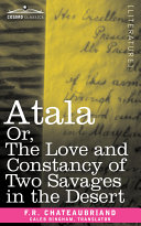 Atala Or, the Love and Constancy of Two Savages in the Desert