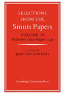 Selections from the Smuts Papers  Volume 6  December 1934 August 1945