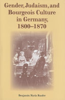 Gender  Judaism  and Bourgeois Culture in Germany  1800 1870