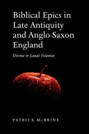 Biblical Epics in Late Antiquity and Anglo Saxon England
