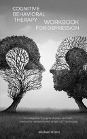 Cognitive Behavioral Therapy Workbook for Depression