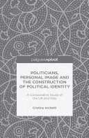 Politicians  Personal Image and the Construction of Political Identity