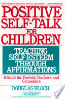 Positive Self-Talk For Children  : Teaching Self-Esteem Through Affirmations