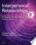 """Interpersonal Relationships E-Book: Professional Communication Skills for Nurses"" by Elizabeth C. Arnold, Kathleen Underman Boggs"