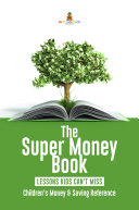 The Super Money Book : Finance 101 Lessons Kids Can't Miss | Children's Money & Saving Reference