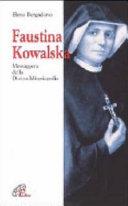 Faustina Kowalska. Messaggera della Divina Misericordia