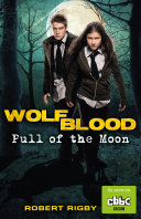 Wolfblood  Pull of the Moon