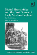 Digital Humanities and the Lost Drama of Early Modern England Pdf