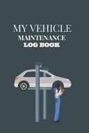 My Vehicle Maintenance Log Book