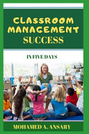 Classroom Management Success in Five Days