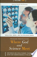 Where God and Science Meet  Evolution  genes  and the religious brain Book PDF