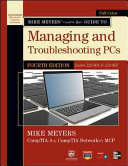 Mike Meyers Comptia A Guide To Managing And Troubleshooting Pcs 4th Edition Exams 220 801 220 802