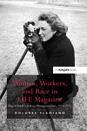 """""""Women, Workers, and Race in LIFE Magazine """": """"Hansel Mieth? ..."""
