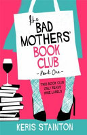 link to The Bad Mothers' Book Club in the TCC library catalog