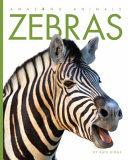 Amazing Animals Zebras