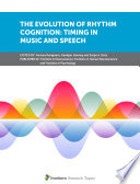 The Evolution of Rhythm Cognition  Timing in Music and Speech