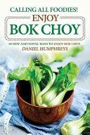 Calling All Foodies  Enjoy Bok Choy