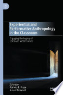 Experiential and Performative Anthropology in the Classroom