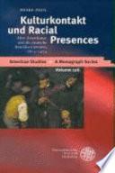 Kulturkontakt und Racial Presences