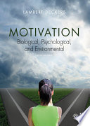 """Motivation: Biological, Psychological, and Environmental"" by Lambert Deckers"