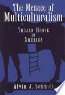 The Menace Of Multiculturalism