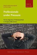Professionals Under Pressure: The Reconfiguration of Professional ...