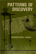 Patterns of discovery: an inquiry into the conceptual foundations of science...
