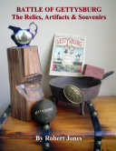 Pdf Battle of Gettysburg : The Relics, Artifacts & Souvenirs Telecharger