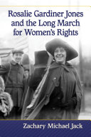 Rosalie Gardiner Jones and the Long March for Women's Rights