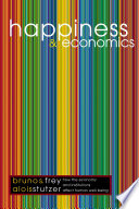 """""""Happiness and Economics: How the Economy and Institutions Affect Human Well-Being"""" by Bruno S. Frey, Alois Stutzer"""