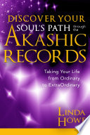 Discover Your Soul s Path Through the Akashic Records