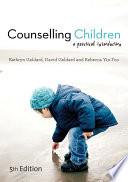 """Counselling Children: A Practical Introduction"" by Kathryn Geldard, David Geldard, Rebecca Yin Foo"