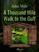 A Thousand Mile Walk to the Gulf [Pdf/ePub] eBook