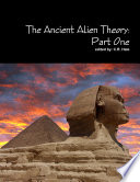 The Ancient Alien Theory: Part One