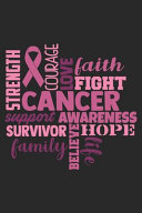 Cancer Awareness Fight Believe Hope Strength Journal