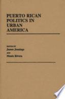 Puerto Rican Politics in Urban America