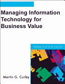 Managing Information Technology for Business Value