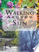 Walking Around The Sun