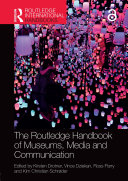 The Routledge Handbook of Museums  Media and Communication