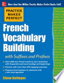 Practice Makes Perfect French Vocabulary Building With Prefixes And Suffixes