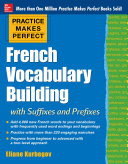 Practice Makes Perfect: French Vocabulary Building with Prefixes and Suffixes Pdf/ePub eBook