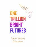One Trillion Bright Futures