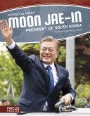 Moon Jae-in: President of South Korea [Pdf/ePub] eBook