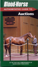 The Blood-Horse Authoritative Guide to Auctions
